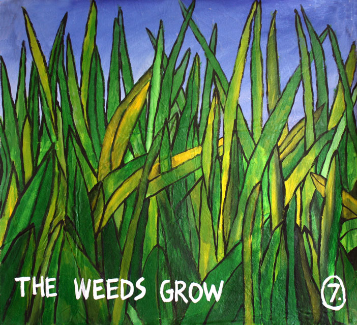 The Weeds Grow